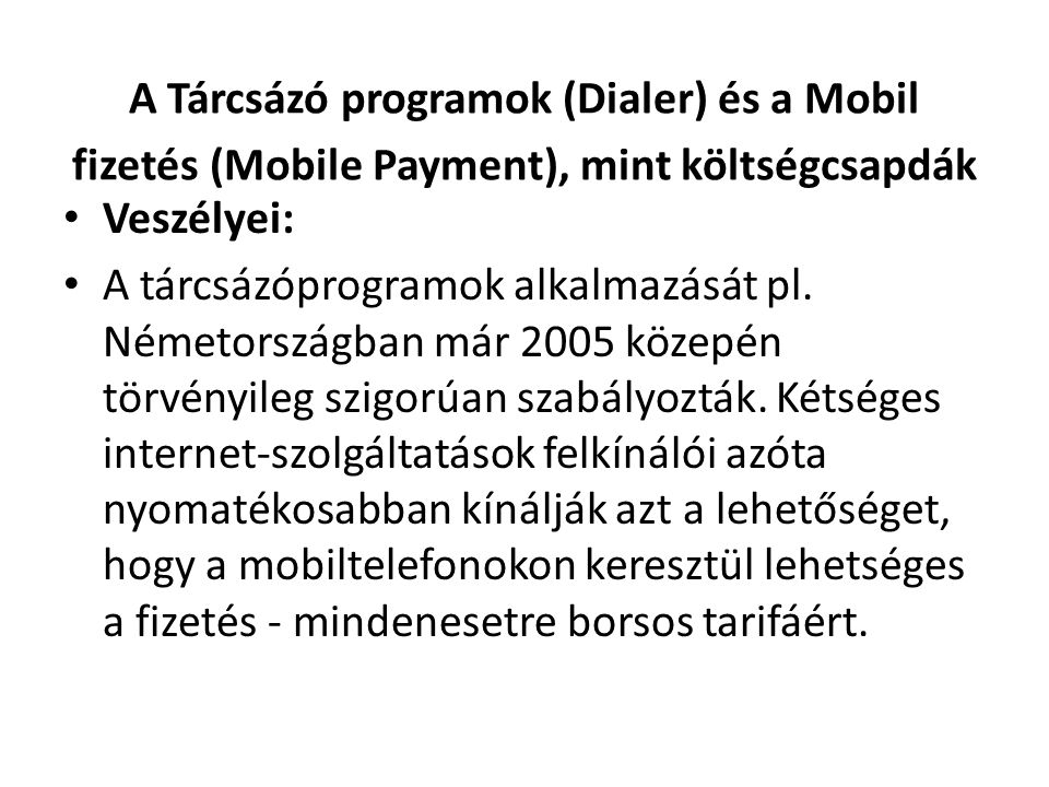 A Tárcsázó programok (Dialer) és a Mobil fizetés (Mobile Payment), mint költségcsapdák