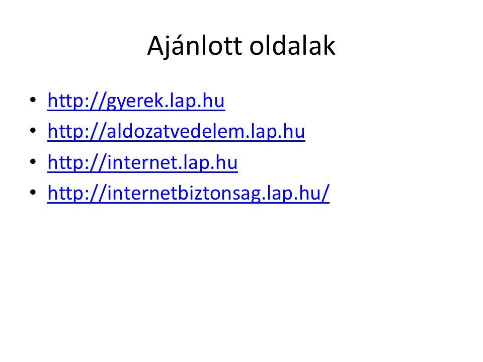 Ajánlott oldalak http://gyerek.lap.hu http://aldozatvedelem.lap.hu