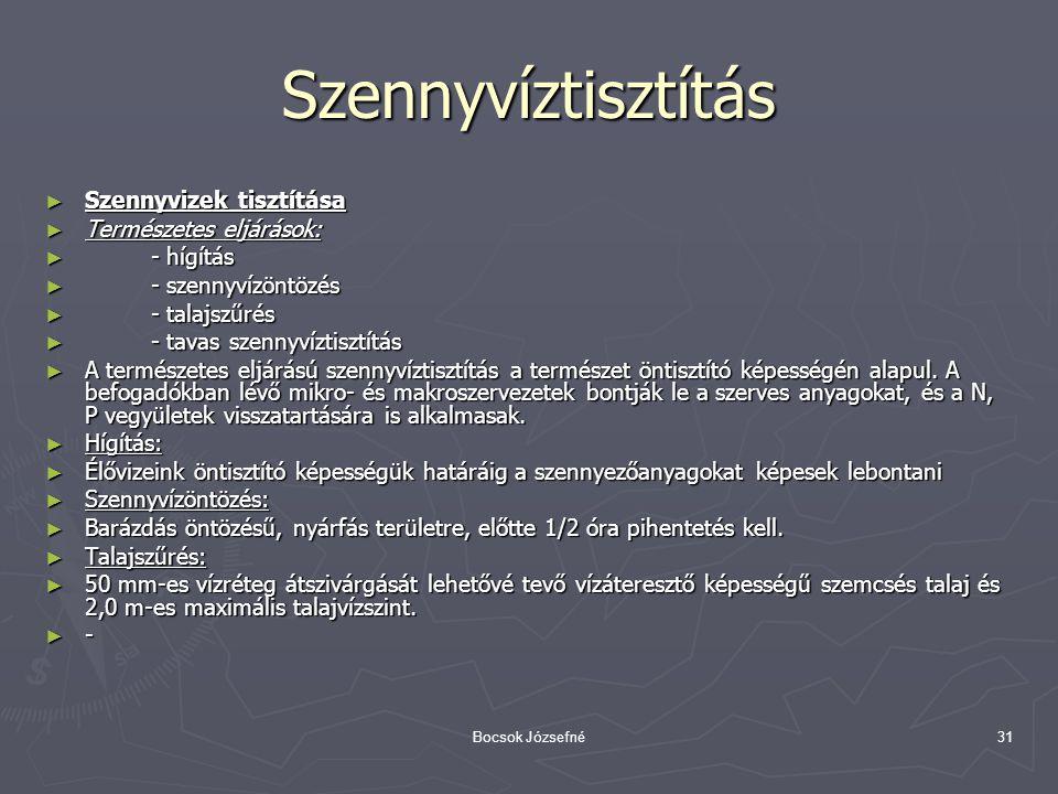 Szennyvíztisztítás Szennyvizek tisztítása Természetes eljárások: