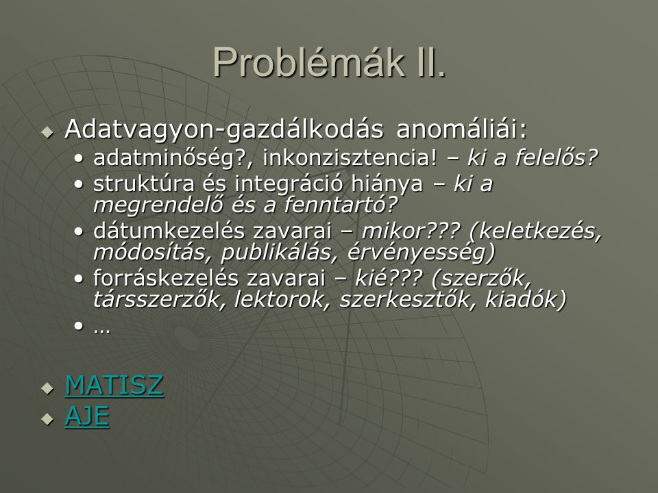Problémák II. Adatvagyon-gazdálkodás anomáliái: MATISZ AJE