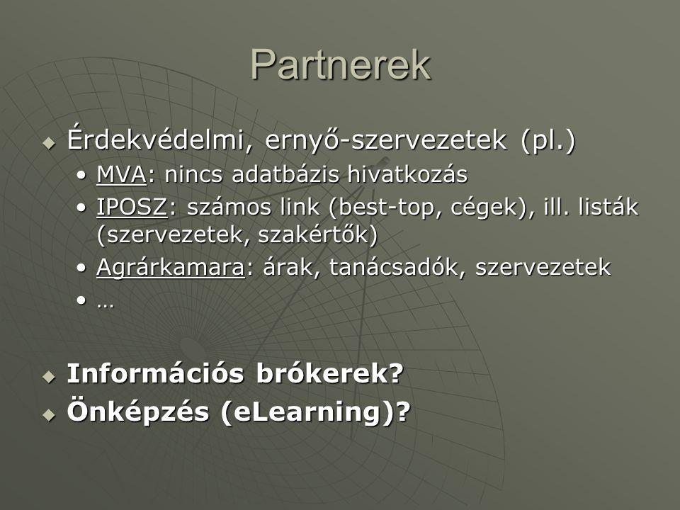 Partnerek Érdekvédelmi, ernyő-szervezetek (pl.) Információs brókerek