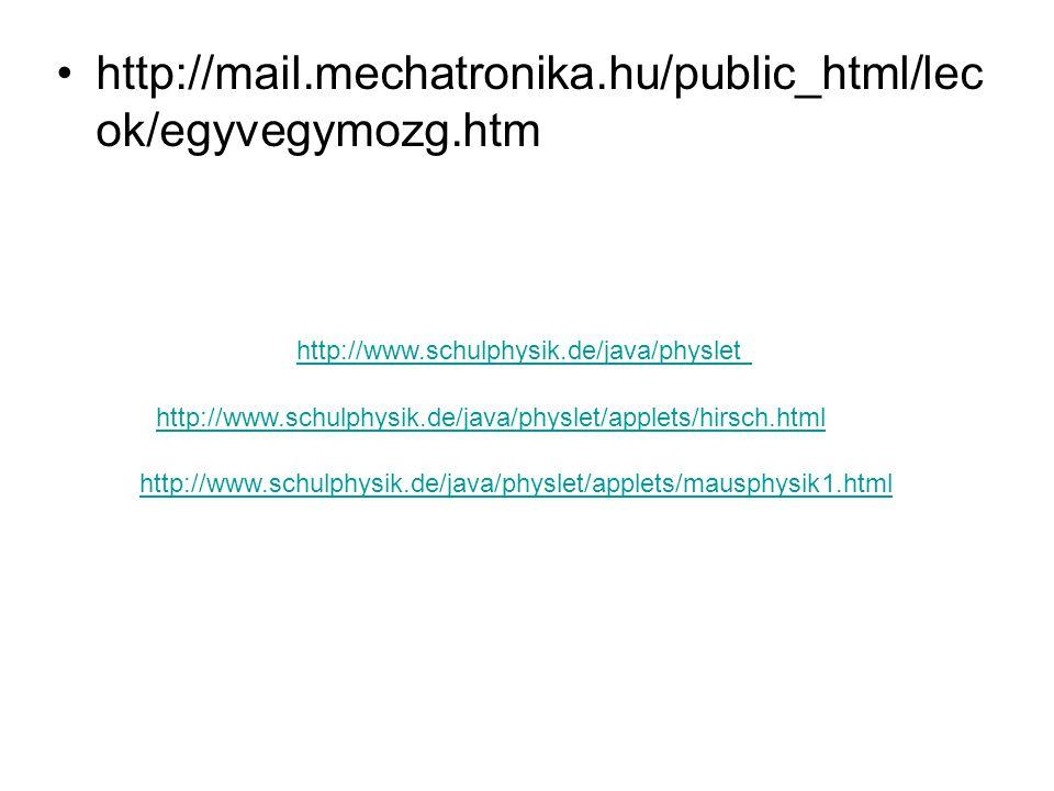 http://mail.mechatronika.hu/public_html/lecok/egyvegymozg.htm http://www.schulphysik.de/java/physlet.