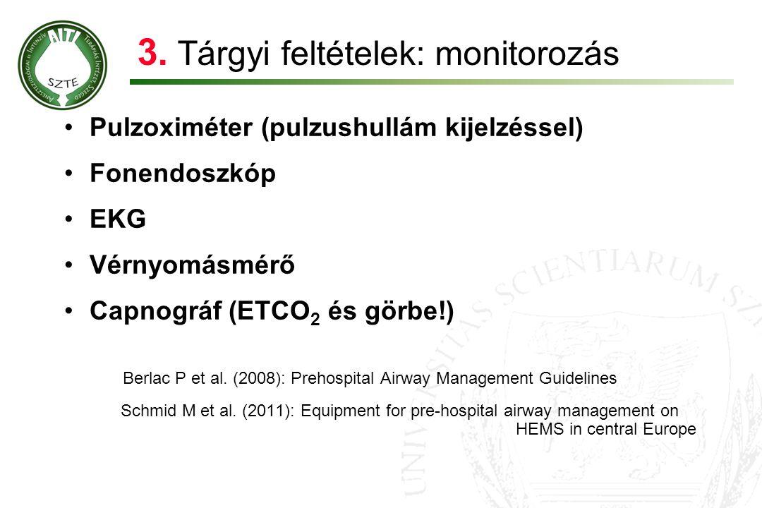 3. Tárgyi feltételek: monitorozás