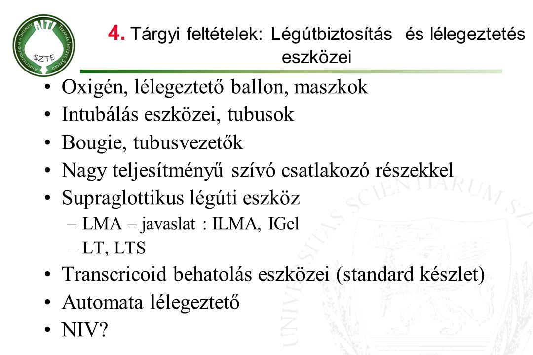 4. Tárgyi feltételek: Légútbiztosítás és lélegeztetés eszközei
