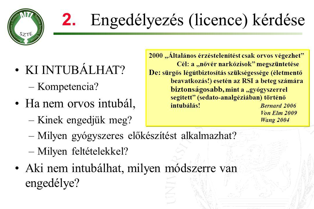 2. Engedélyezés (licence) kérdése