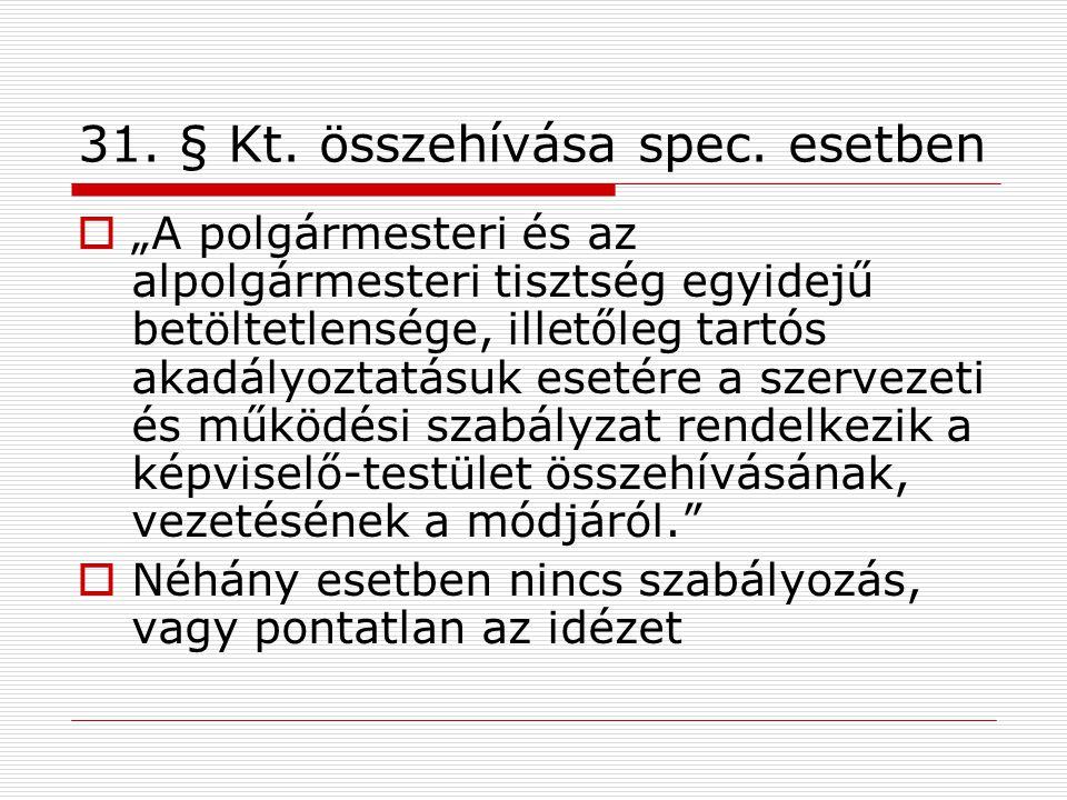 31. § Kt. összehívása spec. esetben