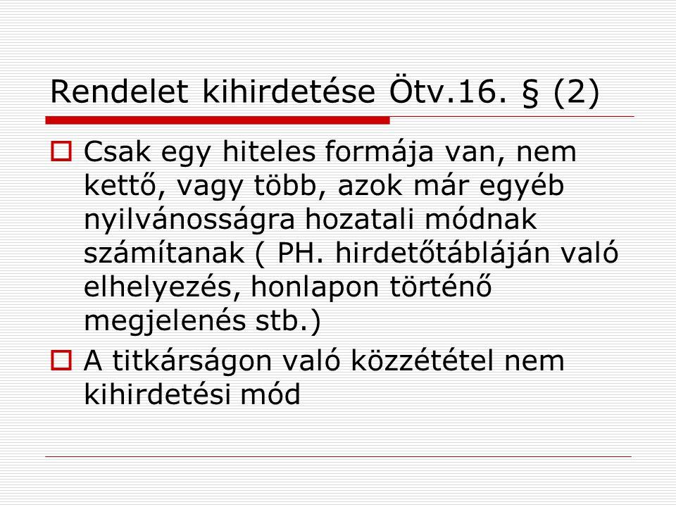 Rendelet kihirdetése Ötv.16. § (2)