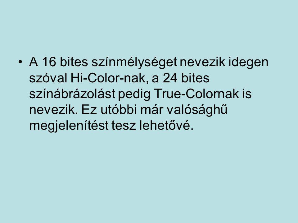 A 16 bites színmélységet nevezik idegen szóval Hi-Color-nak, a 24 bites színábrázolást pedig True-Colornak is nevezik.