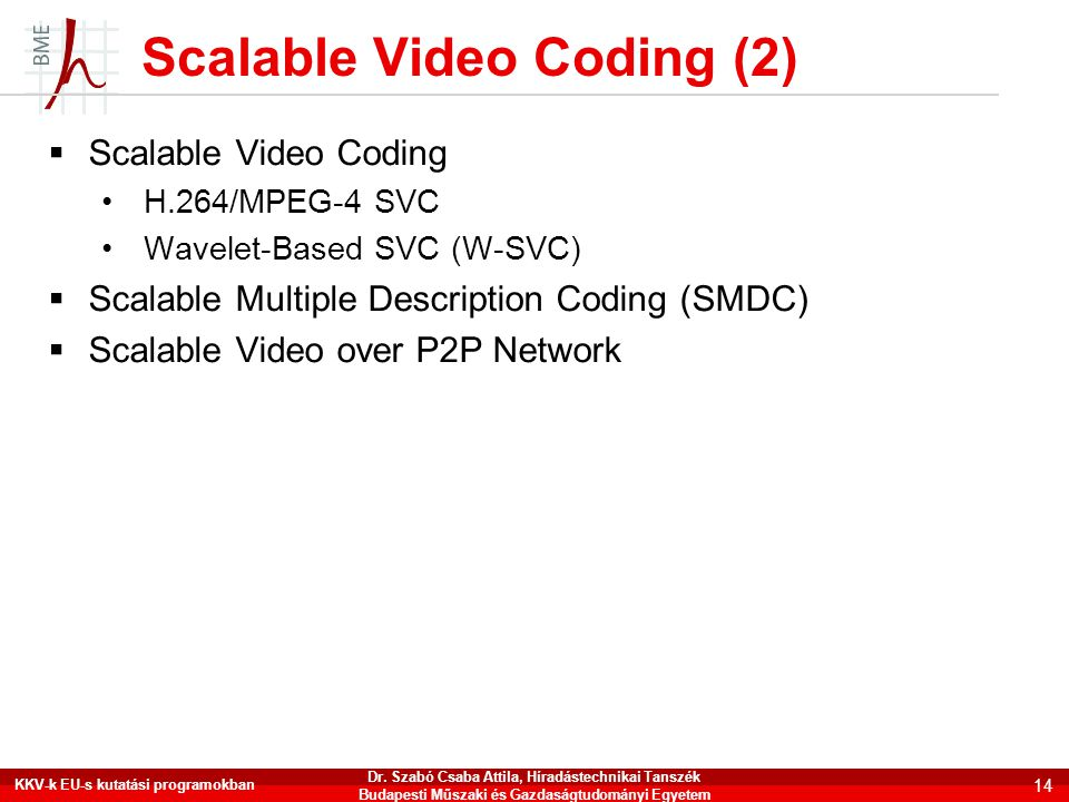 Scalable Video Coding (2)