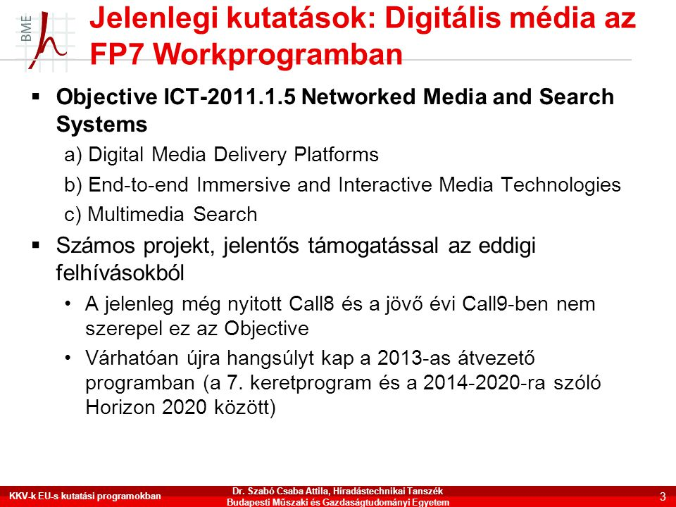 Jelenlegi kutatások: Digitális média az FP7 Workprogramban