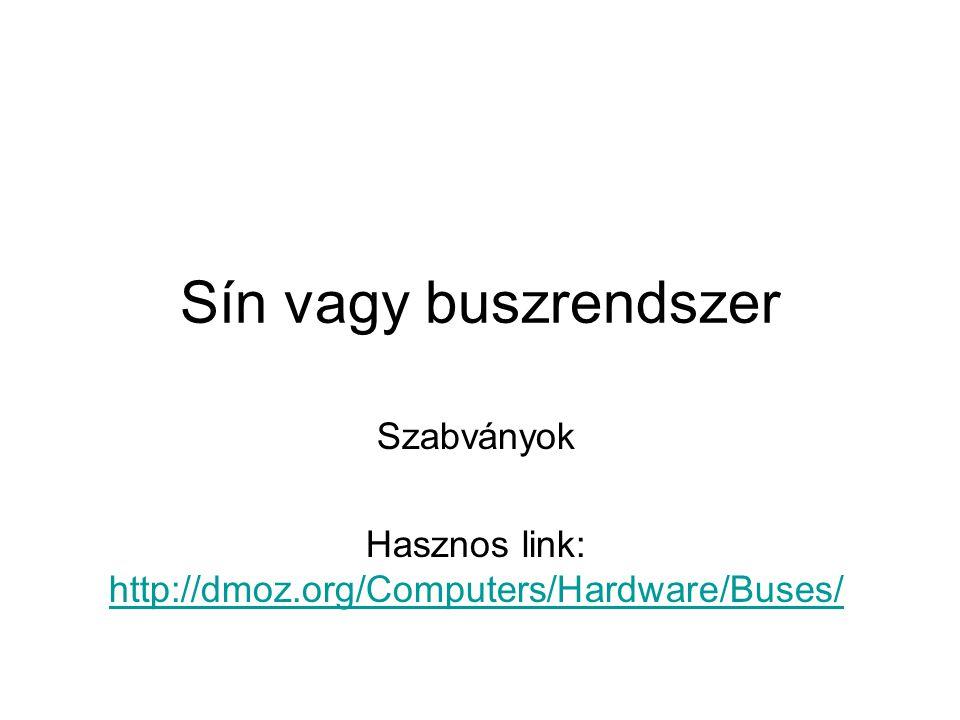Szabványok Hasznos link: http://dmoz.org/Computers/Hardware/Buses/