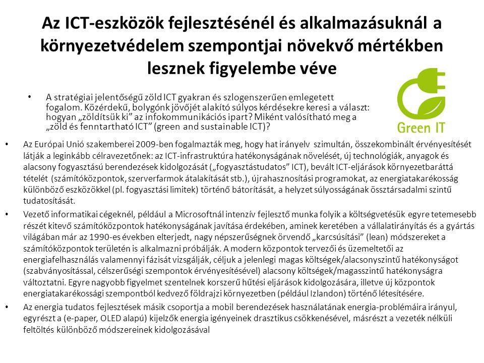 Az ICT-eszközök fejlesztésénél és alkalmazásuknál a környezetvédelem szempontjai növekvő mértékben lesznek figyelembe véve