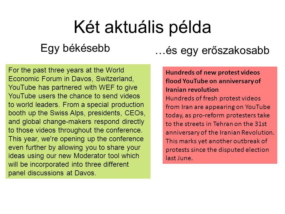 Két aktuális példa Egy békésebb …és egy erőszakosabb