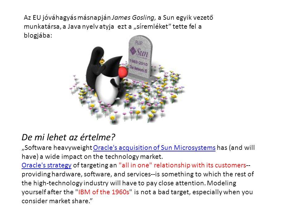 """Az EU jóváhagyás másnapján James Gosling, a Sun egyik vezető munkatársa, a Java nyelv atyja ezt a """"síremléket tette fel a blogjába:"""