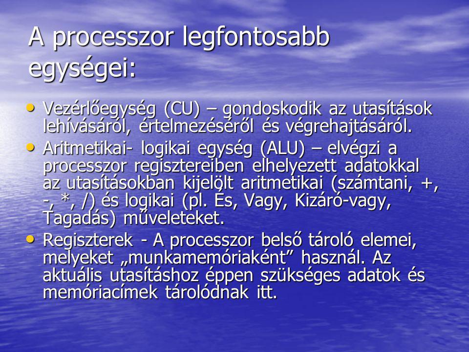 A processzor legfontosabb egységei: