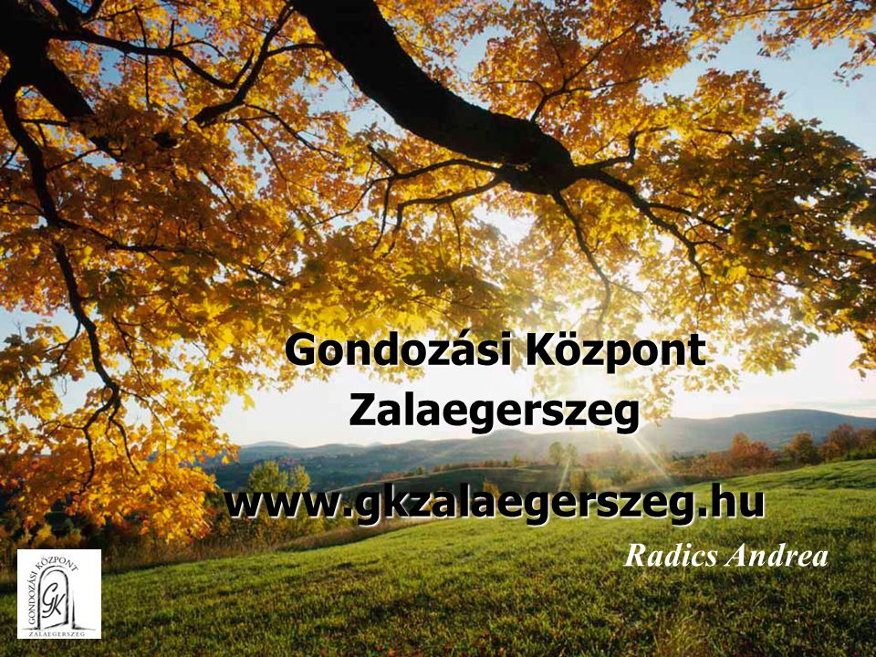 Gondozási Központ Zalaegerszeg www.gkzalaegerszeg.hu