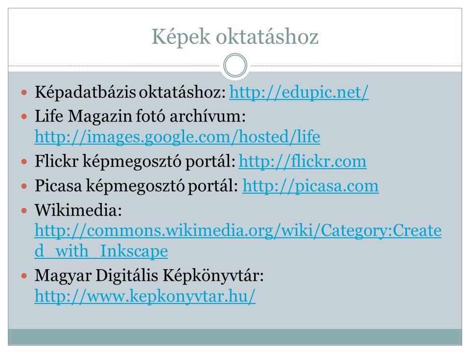 Képek oktatáshoz Képadatbázis oktatáshoz: http://edupic.net/
