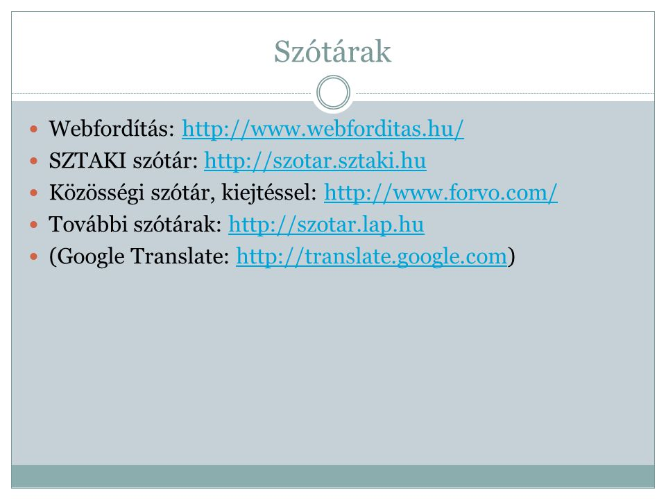 Szótárak Webfordítás: http://www.webforditas.hu/