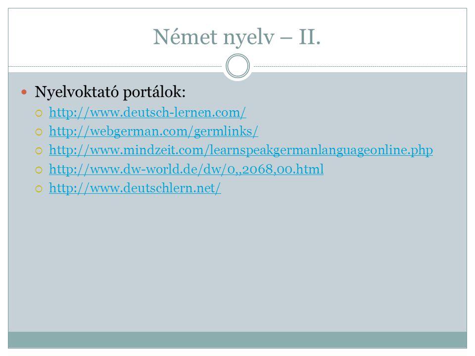 Német nyelv – II. Nyelvoktató portálok: http://www.deutsch-lernen.com/