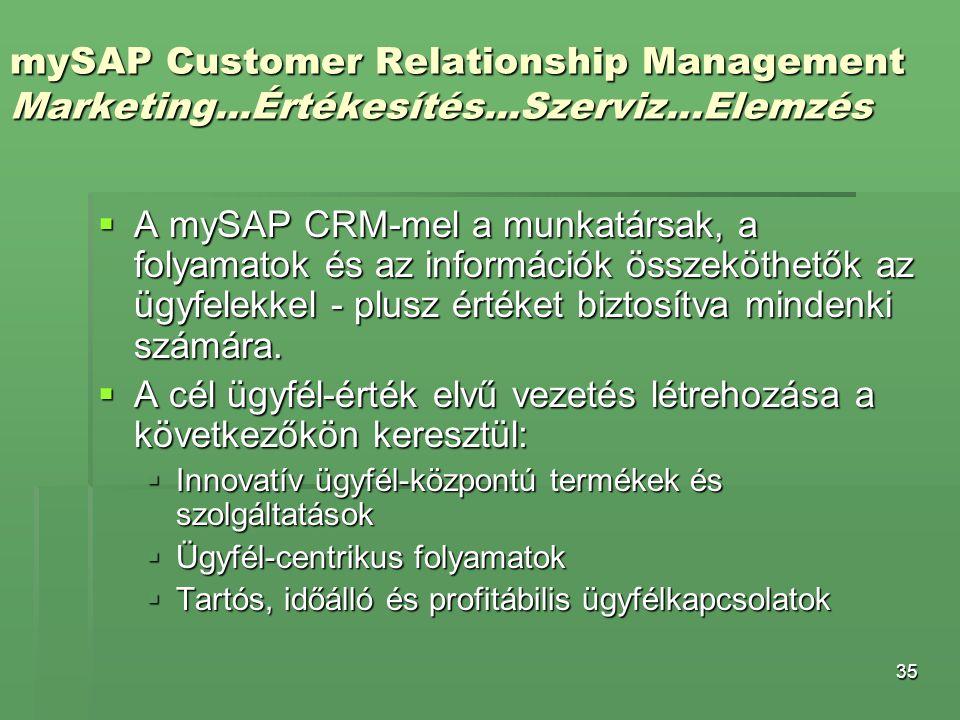 A cél ügyfél-érték elvű vezetés létrehozása a következőkön keresztül: