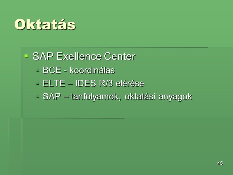Oktatás SAP Exellence Center BCE - koordinálás ELTE – IDES R/3 elérése