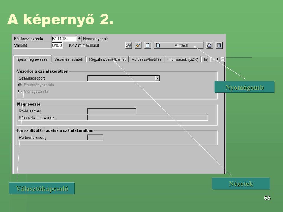 A képernyő 2. Nyomógomb Nézetek Választókapcsoló