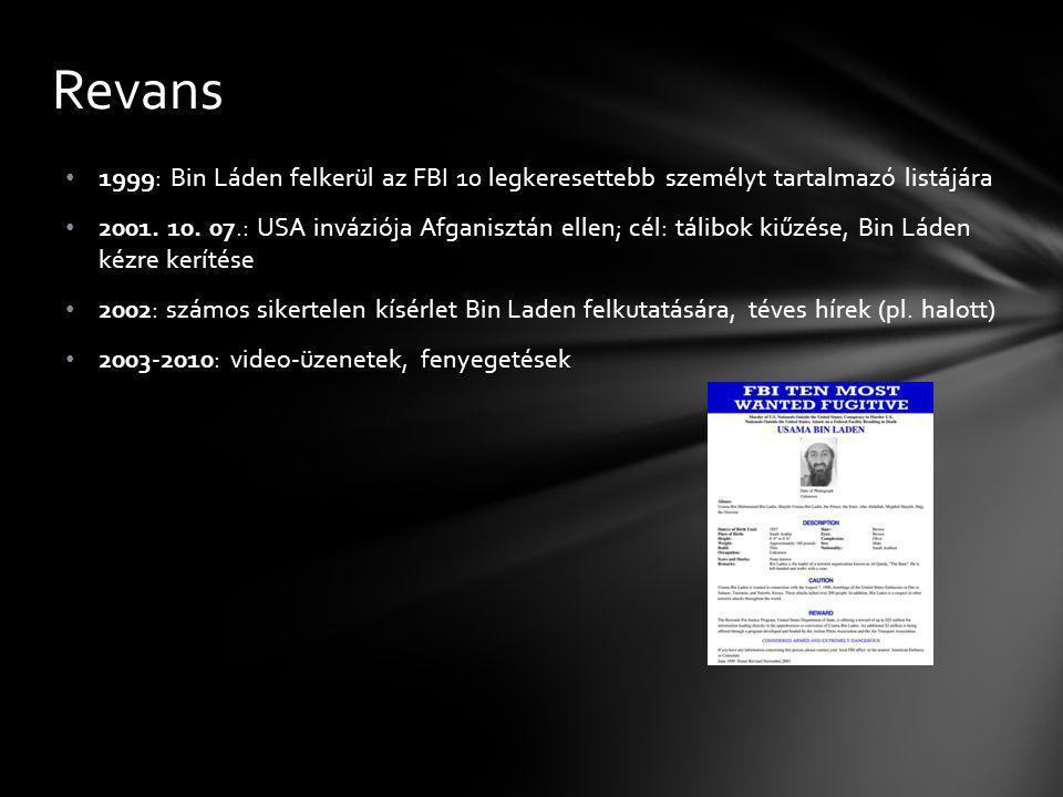Revans 1999: Bin Láden felkerül az FBI 10 legkeresettebb személyt tartalmazó listájára.