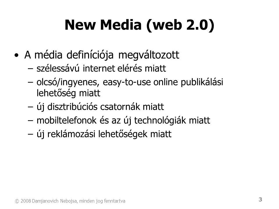 New Media (web 2.0) A média definíciója megváltozott