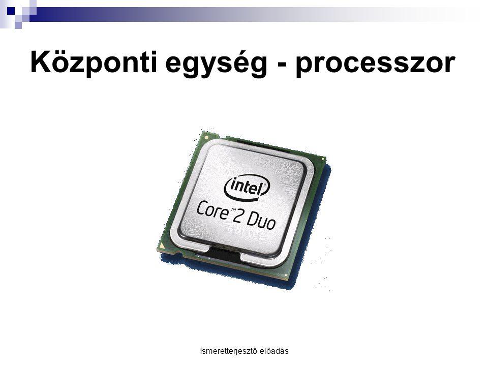 Központi egység - processzor