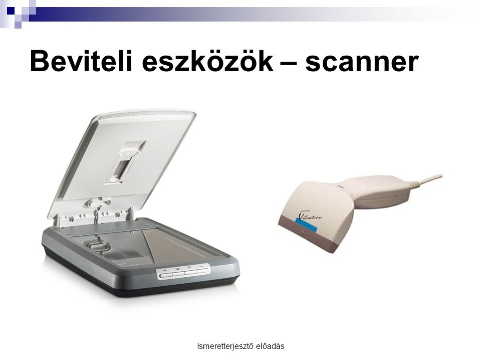 Beviteli eszközök – scanner