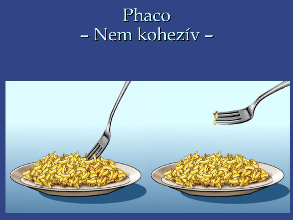 Phaco – Nem kohezív –
