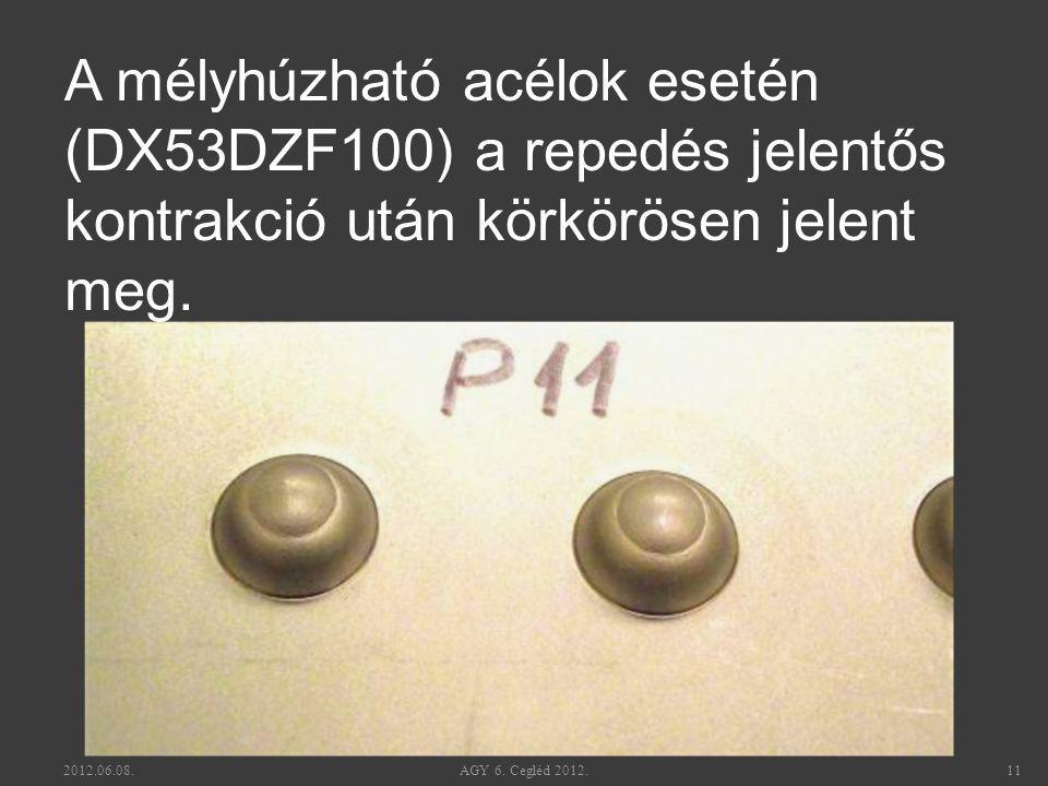 A mélyhúzható acélok esetén (DX53DZF100) a repedés jelentős kontrakció után körkörösen jelent meg.