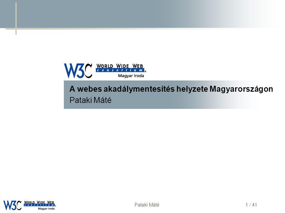 A webes akadálymentesítés helyzete Magyarországon Pataki Máté