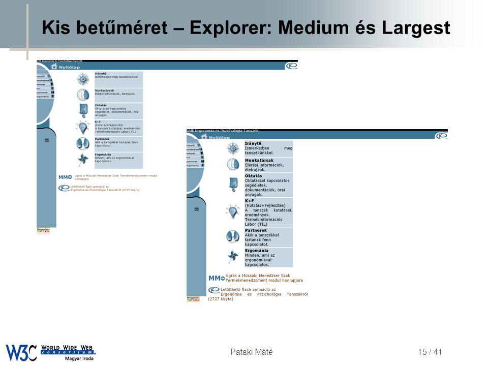 Kis betűméret – Explorer: Medium és Largest