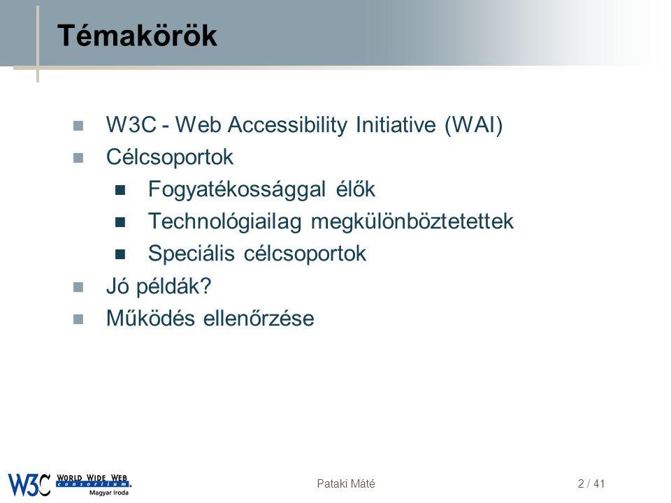 Témakörök W3C - Web Accessibility Initiative (WAI) Célcsoportok