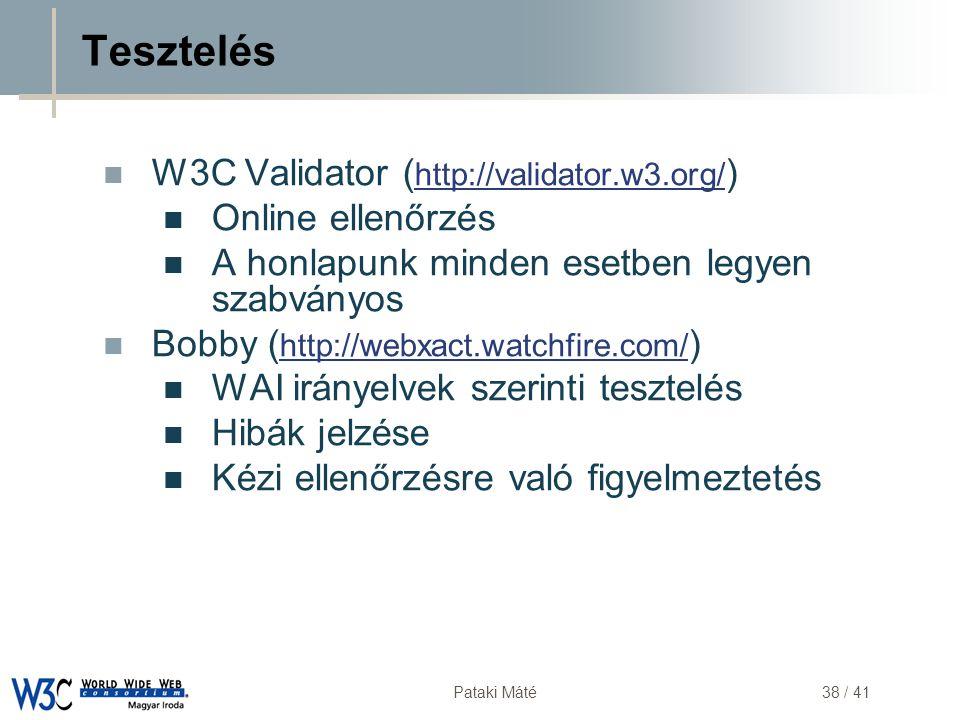 Tesztelés W3C Validator (http://validator.w3.org/) Online ellenőrzés