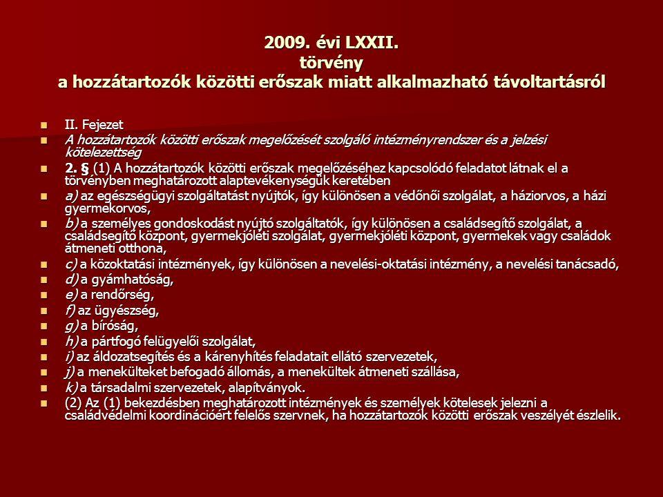 2009. évi LXXII. törvény a hozzátartozók közötti erőszak miatt alkalmazható távoltartásról