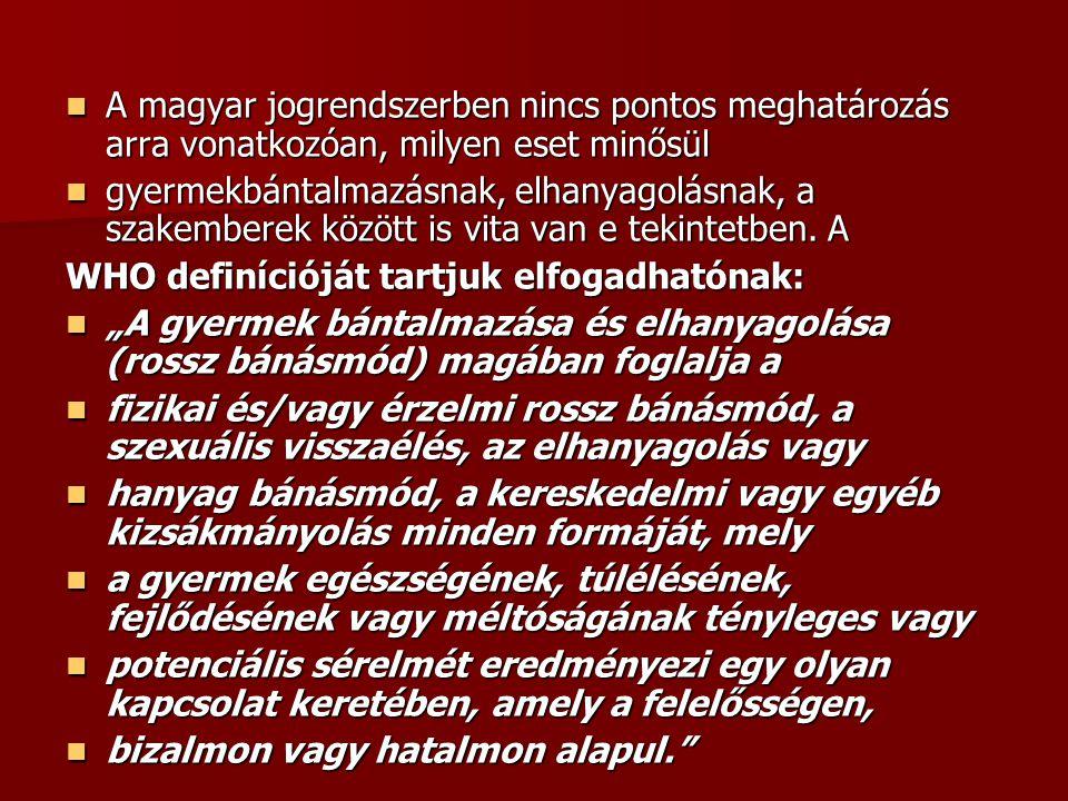 A magyar jogrendszerben nincs pontos meghatározás arra vonatkozóan, milyen eset minősül