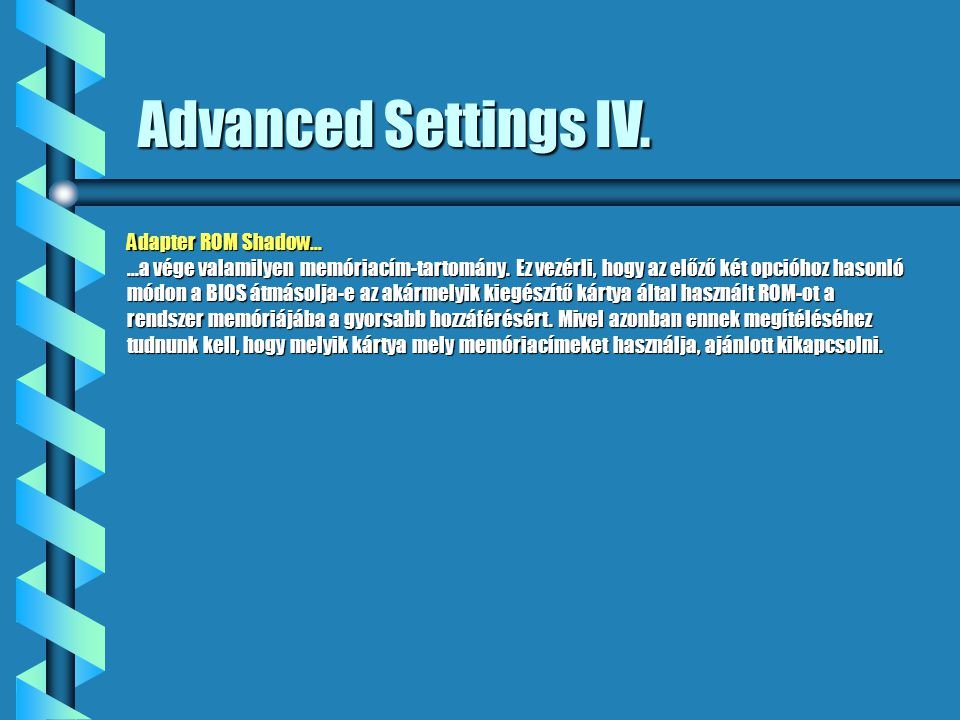 Advanced Settings IV.