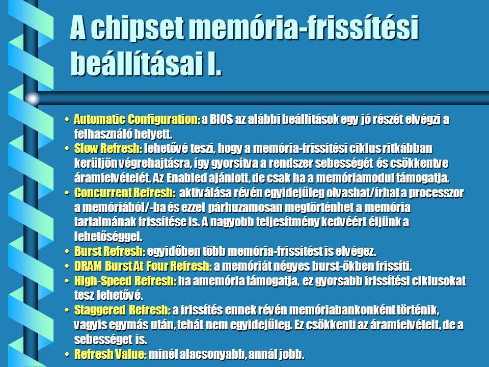 A chipset memória-frissítési beállításai I.