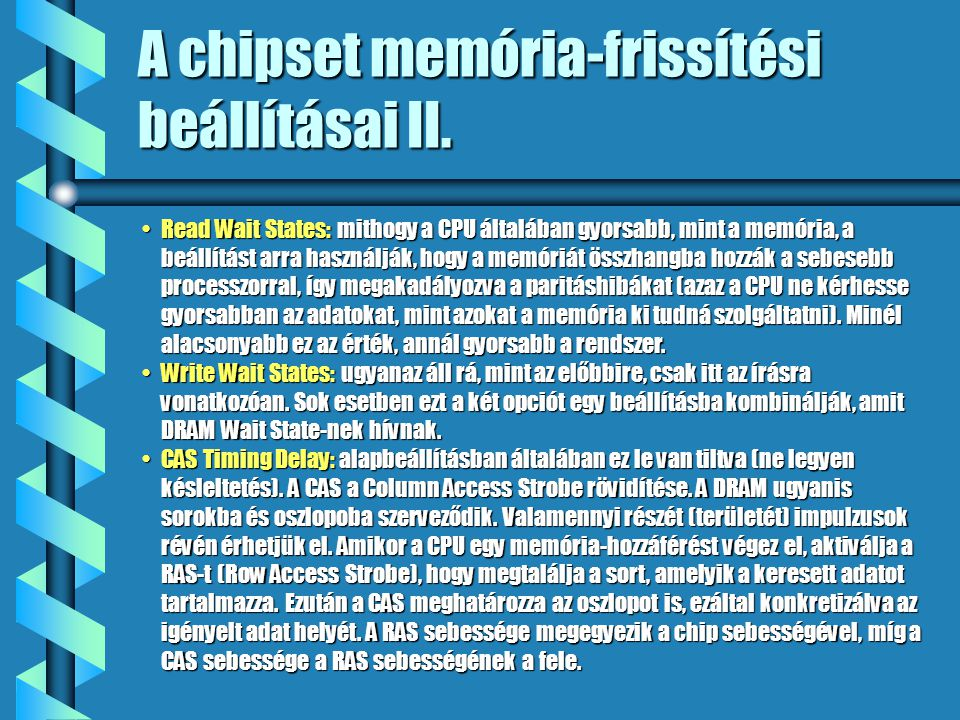 A chipset memória-frissítési beállításai II.