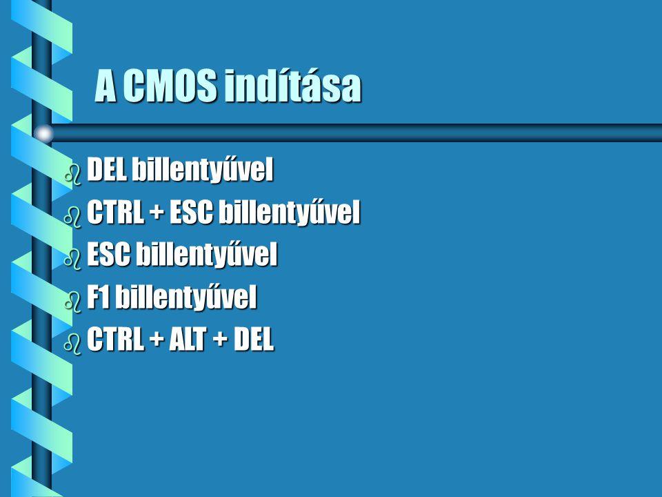 A CMOS indítása DEL billentyűvel CTRL + ESC billentyűvel