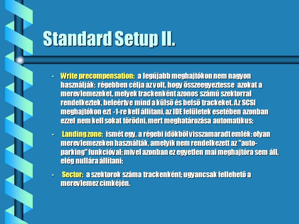 Standard Setup II.