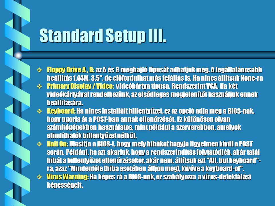 Standard Setup III.
