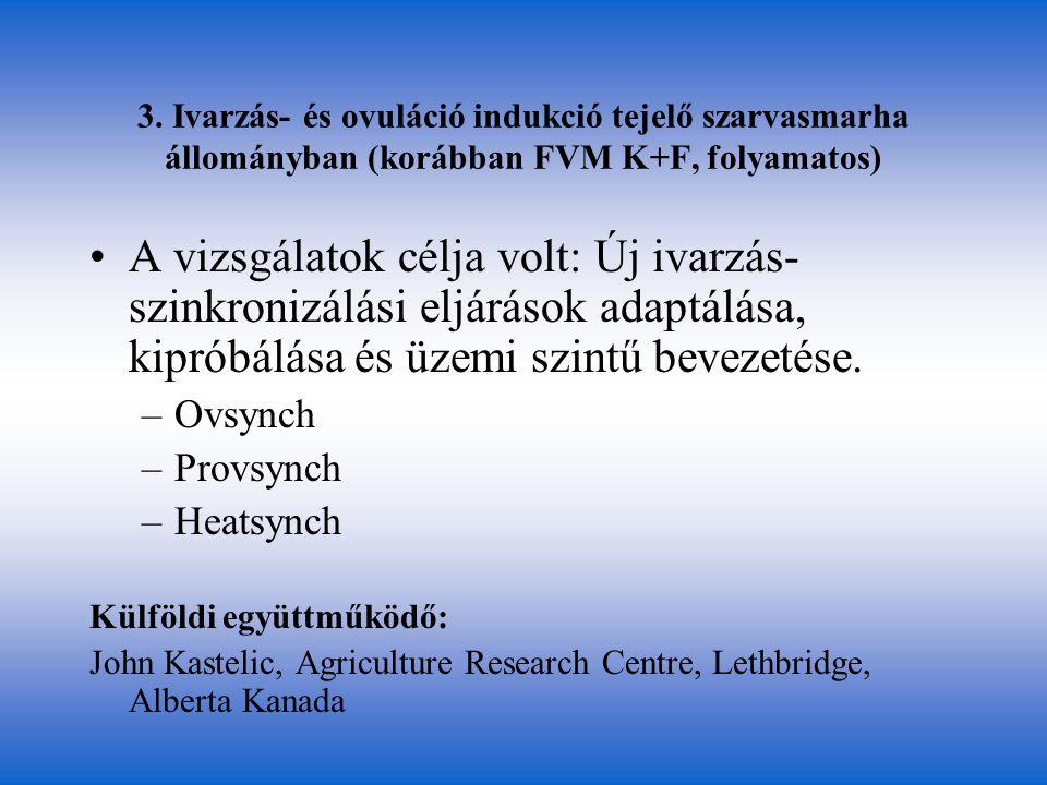 3. Ivarzás- és ovuláció indukció tejelő szarvasmarha állományban (korábban FVM K+F, folyamatos)