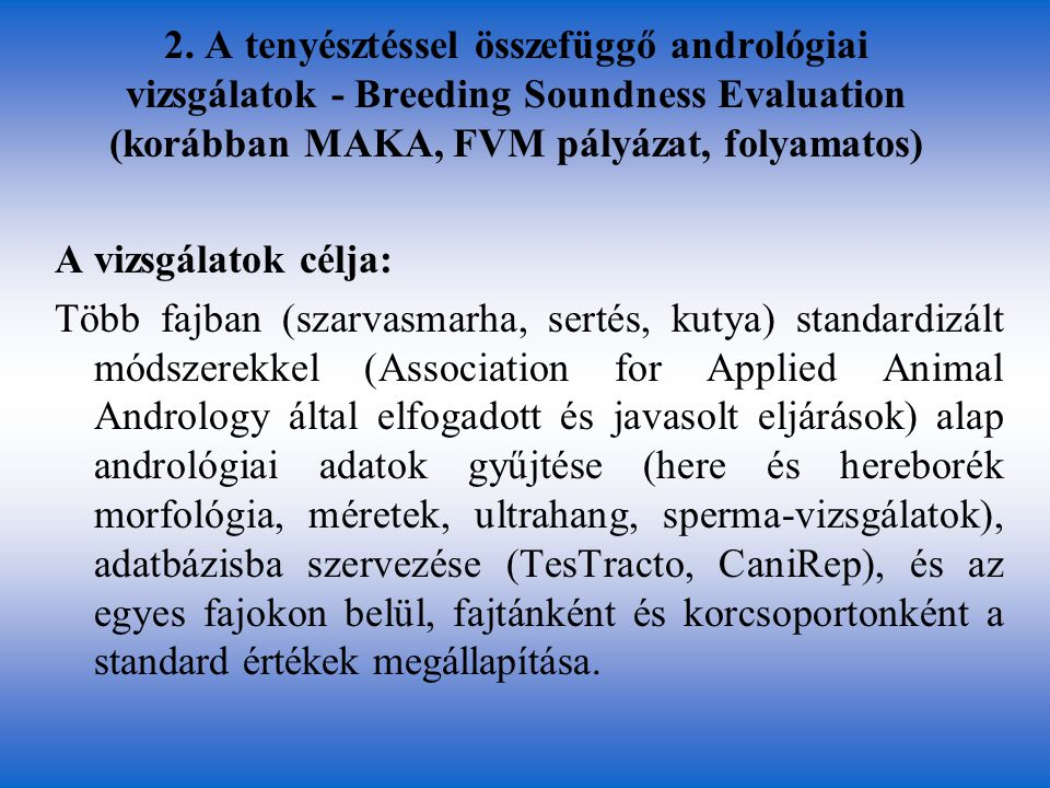 2. A tenyésztéssel összefüggő andrológiai vizsgálatok - Breeding Soundness Evaluation (korábban MAKA, FVM pályázat, folyamatos)