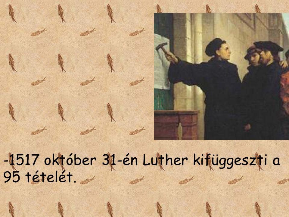 1517 október 31-én Luther kifüggeszti a 95 tételét.