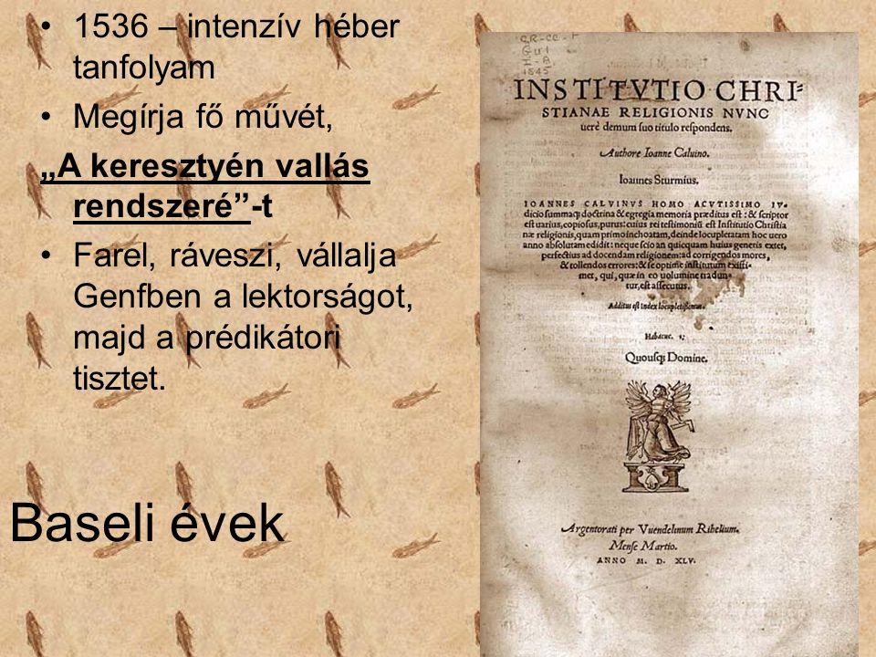 Baseli évek 1536 – intenzív héber tanfolyam Megírja fő művét,