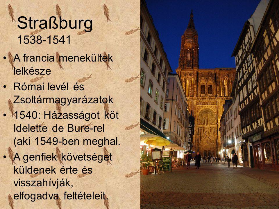 Straßburg 1538-1541 A francia menekültek lelkésze
