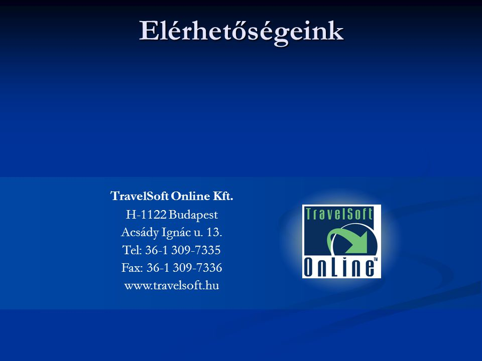 Elérhetőségeink TravelSoft Online Kft. H-1122 Budapest